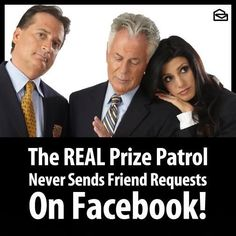 Pin and let your fellow #PCH friends know! The Prize Patrol will NEVER friend you on Facebook.