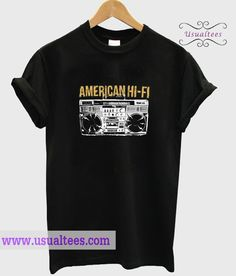 American Hi-Fi T-shirt from usualtees.com This t-shirt is Made To Order, one by one printed so we can control the quality.