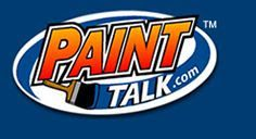 Find Forum: Paint Talk - Professional Painting Contractors  Link: www.painttalk.com/  Category: Business, Marketing, Sales, Technology, websites, computers, paint Surface Preparation and Application, Professional Painters, Green Painting Practices, Decorative Finishes, Wallcoverings, Pressure Washing,Commercial and Industrial Painting, Paint Photos of Project and Equipment, Tools, ,Safety,  Supplies ,Equipment, paint Tools, paint Supplies , paint Equipment, Sale or Trade, Workplace Safety,