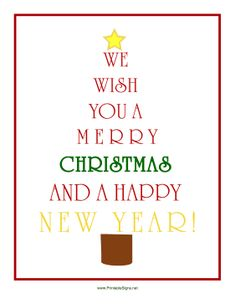 The words We Wish You a Merry Christmas and a Happy New Year make up a Christmas tree with a star on top in this printable winter holiday sign. Free to download and print