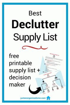 How to declutter your home and organize your life. The best list of all the tools and supplies you'll need for decluttering your home. Get a printable checklist + flowchart to help you make fast decisions about what to keep and what to toss.