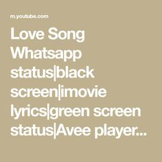 Love Song Whatsapp status|black screen|imovie lyrics|green screen status|Avee player song status - YouTube Alone Girl Images, Video Background, Song Status, Black Screen, Girls Image, Love Songs, Lyrics, Green, Youtube