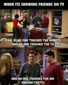 Even if it& an episode I& seen a hundred times, no touchy the remote! The post Even if it& an episode I& see& appeared first on Friends Memes. Friends Tv Show, Friends Funny Moments, Friends Tv Quotes, Friends Cast, Friends Episodes, Friends Series, Funny Friend Memes, Stupid Funny Memes, Hilarious