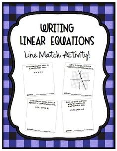 Writing Linear Equations- Line Match Activity! Students write linear equations given different information. They find the students in the room who have their same line and work together to create a graphic organizer. Great collaboration!