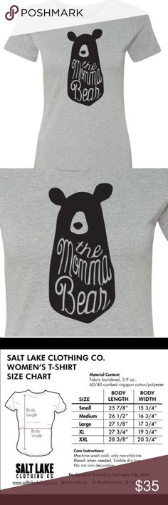 Momma Bear Tee Fitted boyfriend Momma Bear Tee!! ADORABLE!! It's so soft and comfy!! Love these!!! 60% cotton 40% Polyester. I love the length on these, they won't shrink! It seems like jr sizing to me. Salt Lake Clothing Tops Tees - Short Sleeve
