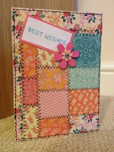 Best wishes. Patchwork effect. Colourful card. Simple hand made card. Patterns. No specific occasion card.