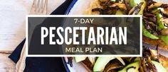 Whether you are new to the pescetarian diet or a seasoned pro, you'll find our 7-day meal plan extremely helpful. Also includes a full shopping list.