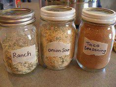 Make your own Ranch, Dry Onion Soup Mix and Taco Seasoning and store in small mason jars....This is soooo much HEALTHIER than those you buy at the store and you know what's in these!!