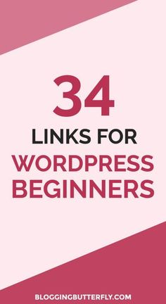 34 Useful Links and Tutorials for WordPress Beginners