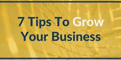 Here are 7 #strategies you can use to #grow your #business.