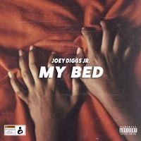 My Bed by Joey Diggs Jr. on SoundCloud