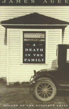 1958 - A Death in the Family by James Agee - The tragedy of Jay Follet's sudden death destroys his family's secure and loving world.