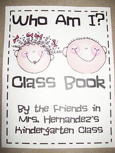 Who Am I? Kids write and draw a picture of themselves. Put pages together for a class book.