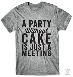 A Party Without Cake #7-letter #A-party-without-cake-is-just-a-meeting #abs-are-cool
