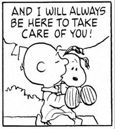 """""""And I'll always be here to take care of you!"""" Charlie Brown and Snoopy. Charlie Brown Et Snoopy, Snoopy The Dog, Snoopy And Woodstock, Charlie Brown Quotes, Charlie Brown Characters, Peanuts Quotes, Snoopy Quotes, Snoopy Pictures, Funny Animal Pictures"""