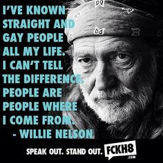 I've known ... Willie Nelson