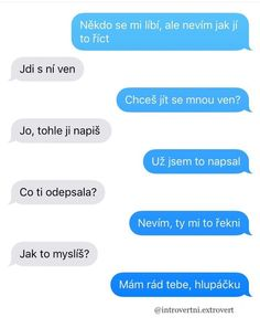 Chcela by som aby mi to niekto napísal. Jokes Quotes, Funny Quotes, Bff, Relationship Goals Text, Love Sms, Just Smile, Best Memes, Holidays And Events, Couple Goals