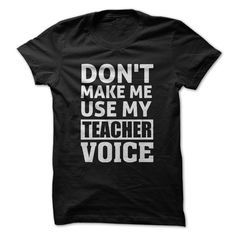 Don't make me use my teacher voice. Check out the t-shirt now.