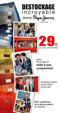 Déstockage de jeans enfant PepeJeans en 8 ans uniquement.  29€ (au lieu de 69.95€)  DKS Grenoble - habillez les de la tête aux pieds. (si vous n'êtes pas concerné par ce message faites en profiter votre entourage, Partagez...)