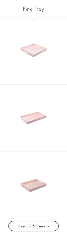 """""""Pink Tray"""" by instyledecor ❤ liked on Polyvore featuring home, kitchen & dining, serveware, bedside tray, dressing table tray, makeup tray, ottoman tray, perfume tray and pink tray"""