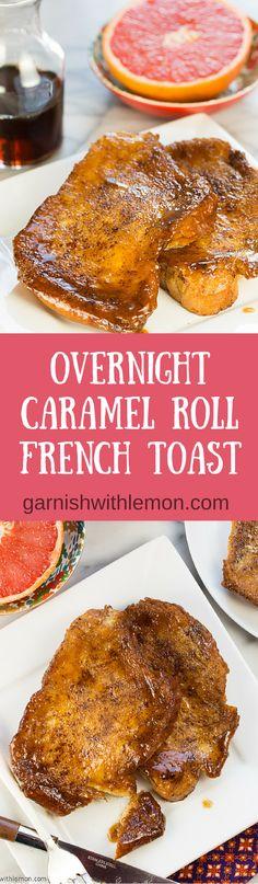 Overnight Caramel Roll French Toast ~ http://www.garnishwithlemon.com