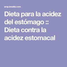 Dieta para la acidez del estómago :: Dieta contra la acidez estomacal