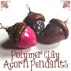 Stepping Thru Crazy: Polymer Clay Acorn Pendants - A Tutorial