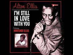 "▶ Alton Ellis ""I'm Still In Love With You Girl"" - YouTube"