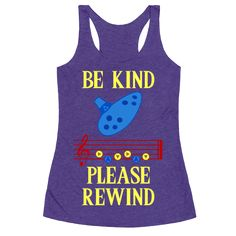 Be Kind, Please Rewind - Whenever you get in over your head, there's always a song that will take you back and give you a do-over-- provided you need to go back three days exactly. Grab this ironic nerdy design and rep your Zelda love with pride.