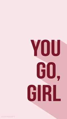 Wallpaper mobile YOU GO, GIRL // International Woman's Day