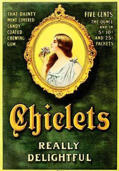 """Chiclets - """"That Dainty Mint Covered, Candy Coated Chewing Gum. - Really Delightful"""""""