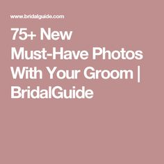 75+ New Must-Have Photos With Your Groom | BridalGuide