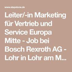 Leiter/-in Marketing für Vertrieb und Service Europa Mitte - Job bei Bosch Rexroth AG - Lohr in Lohr am Main