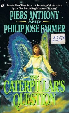The Caterpillar's Question by Piers Anthony, Philip José Farmer