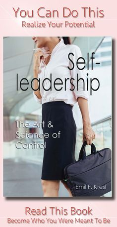Self-leadership the art and science of control