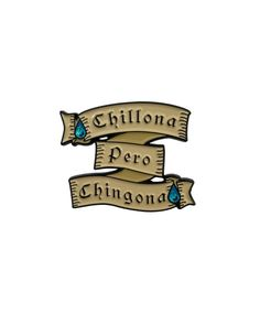Chillona pero Chingona pin from @pinaderia  Only for chingonas!  Buy it through their link in bio!