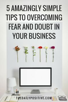 At times, having our own business can be compared to a bumpy ride along a rocky road, full of challenges, hopes, and fears. So what do we need to do? Here are 5 amazingly simple tips to help you face fear and move forward.