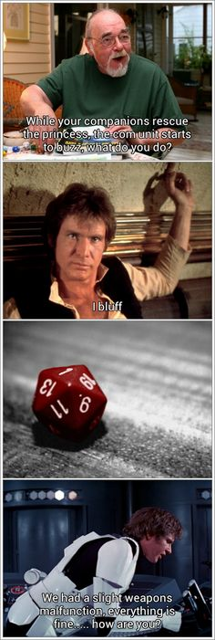 Star Wars and DnD. Enough said.