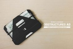 OBSTRUCTURES A3 Wallet Review & Giveaway It seems every week or so, a new minimalist wallet pops up on the market. However, few wallets ...