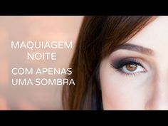 MAQUIAGEM NOITE FÁCIL COM UMA SOMBRA - YouTube