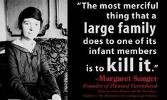 Margaret Sanger Quote Gallery margaret sanger eugenics the truth about planned parenthood Margaret Sanger Quote. Here is Margaret Sanger Quote Gallery for you. Margaret Sanger Quote what you need to know about margaret sanger founder of. Margaret Sanger Quotes, Luigi, Abortion Quotes, Respect Life, Evil People, Kids Health, Children Health, Pro Life, Catholic