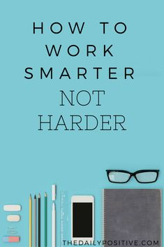 Whenever you're feeling consumed with work, it's easy to put your head down and push yourself by working harder. But the best response is always to work smarter — not harder. Here are five ways you can work smarter and not harder.