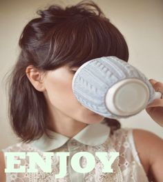Enjoy! Tea!