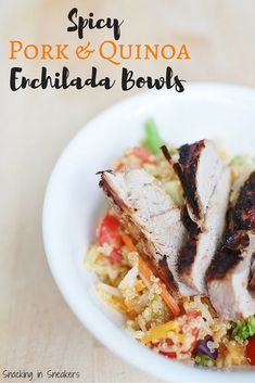 Grilled pork & quinoa enchilada bowls are a perfect summer dish! Full ...