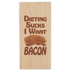 Funny Food Dieting Sucks I Want Bacon Vertical Wood USB Flash Drive