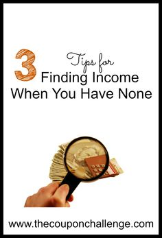 Finding income when you have none.