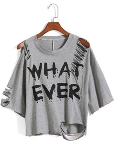 Grey Round Neck Ripped WHAT EVER Print T-Shirt