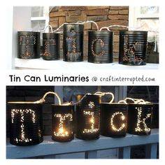 Craft, Interrupted: Trick or Treat Tin Can Luminaries...way cuter if holes were cut in back so string lights weren't sticking out the top