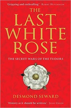 """This book is SO interesting, and contains info that I've never seen anywhere before. It's about the various White Rose (Yorkist) relatives who tried to overthrow H VII and VIII, or at least plotted against them and made nuisances of themselves. It sheds new light on the paranoid actions of all the Tudor monarchs – there were """"pretenders"""" from other Plantagenet descendants who had better claims to the throne than the Tudors. I had no idea there were so many conspiracies during this period."""