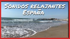 Sonidos relajantes España 🌊Olas de mar relajante  4K 🌊Playa valencia The Creator, World, Beach, Water, Youtube, Outdoor, Ocean Waves, Gripe Water, Outdoors